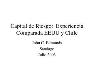 Capital de Riesgo:  Experiencia Comparada EEUU y Chile
