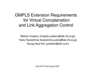 GMPLS Extension Requirements  for Virtual Concatenation  and Link Aggregation Control