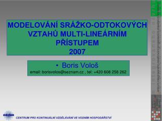 MODELOVÁNÍ SRÁŽKO-ODTOKOVÝCH VZTAHŮ MULTI-LINEÁRNÍM PŘÍSTUPEM 2007