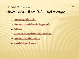 Txanela 4.gaia: MILA  GAU  ETA  BAT  GEHIAGO