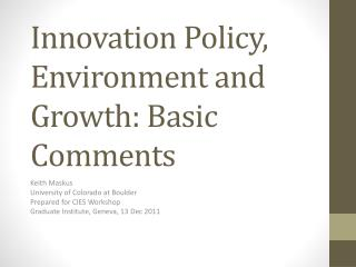 Innovation Policy, Environment and Growth: Basic Comments