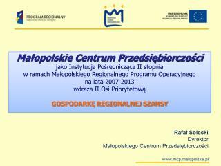 Małopolskie Centrum Przedsiębiorczości jako Instytucja Pośrednicząca II stopnia