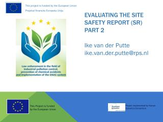 Evaluating the site safety report (SR) PART 2 Ike van der Putte ike.van.der.putte@rps.nl
