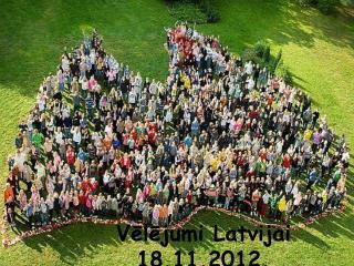 Vēlējumi Latvijai 18.11.2012.