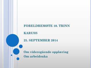 FORELDREMØTE 10. TRINN KARUSS 25. SEPTEMBER 2014