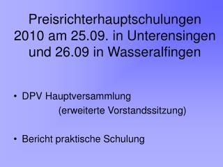 Preisrichterhauptschulungen 2010 am 25.09. in Unterensingen und 26.09 in Wasseralfingen