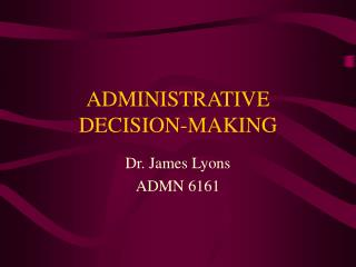 ADMINISTRATIVE DECISION-MAKING