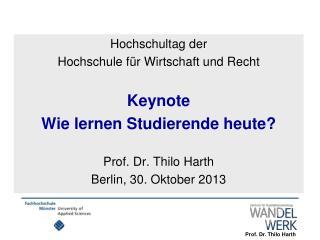 Hochschultag der  Hochschule für Wirtschaft und Recht Keynote Wie lernen Studierende heute?