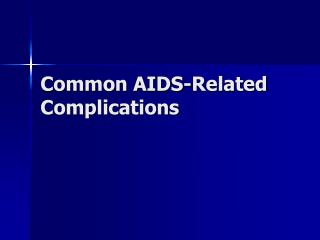 Common AIDS-Related Complications