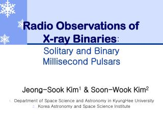 Radio Observations of          X-ray Binaries : Solitary and Binary Millisecond Pulsars