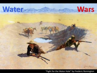 �Fight for the Water Hole� by Frederic Remington