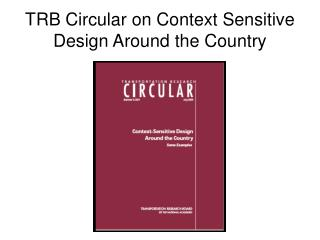 TRB Circular on Context Sensitive Design Around the