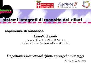 Esperienze di successo Claudio Zanotti Presidente del CON.SER.V.C.O.