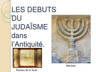 LES DEBUTS  DU  JUDA SME dans  l Antiquit .