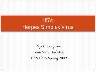 HSV:  Herpes Simplex Virus