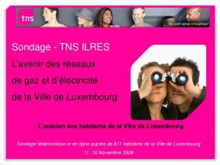 Sondage - TNS ILRES L'avenir des réseaux  de gaz et d'électricité  de la Ville de Luxembourg