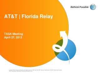 AT&T | Florida Relay TASA Meeting April 27, 2012
