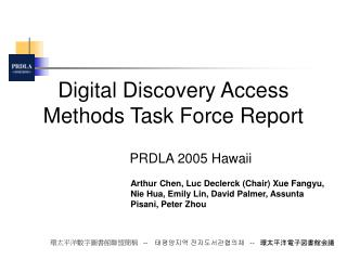 Digital Discovery Access Methods Task Force Report