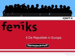 6 De Republiek in Europa