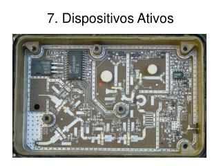 7. Dispositivos Ativos