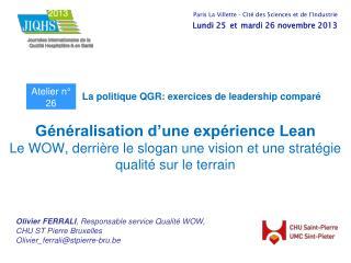Olivier FERRALI , Responsable service Qualité WOW,  CHU ST Pierre Bruxelles