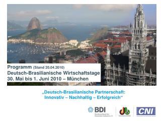 """""""Deutsch-Brasilianische Partnerschaft:  Innovativ – Nachhaltig – Erfolgreich"""""""