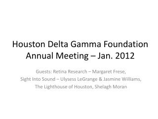 Houston Delta Gamma Foundation Annual Meeting – Jan. 2012
