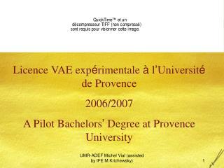 Licence VAE exp é rimentale  à  l ' Universit é  de Provence  2006/2007