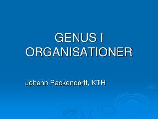 GENUS I ORGANISATIONER