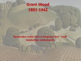 Grant Wood 1891-1942