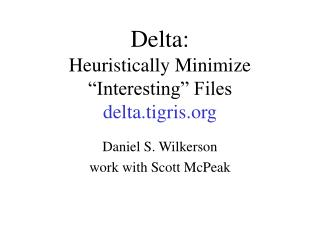 Delta: Heuristically Minimize  Interesting  Files delta.tigris