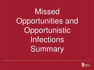 Missed Opportunities and Opportunistic Infections  Summary