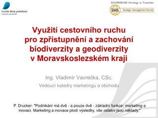 Ing. Vladimír Vavrečka, CSc. Vedoucí katedry marketingu a obchodu