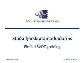 Staða fjarskiptamarkaðarins Einföld SVÓT greining