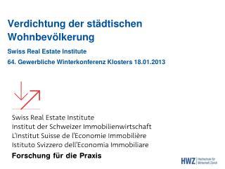 Verdichtung der städtischen Wohnbevölkerung Swiss Real Estate  Institute