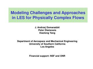 Modeling Challenges and Approaches in LES for Physically Complex Flows