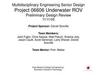 Project Sponsor:  Daniel Scoville Team Members: