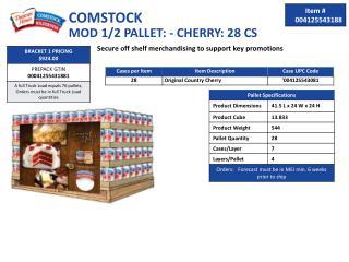 COMSTOCK MOD 1/2 PALLET: - CHERRY: 28 CS