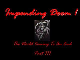 Impending Doom !