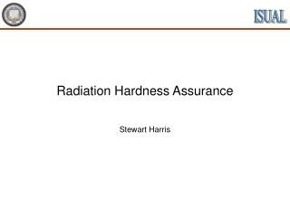 Radiation Hardness Assurance