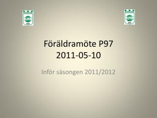Föräldramöte P97  2011-05-10