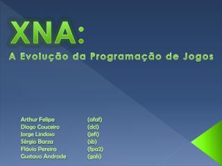 Arthur Felipe( afaf ) Diogo Couceiro ( dcl ) Jorge  Lindoso         ( jefl )