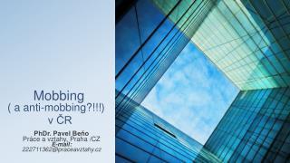 Mobbing ( a anti-mobbing?!!!) v ČR