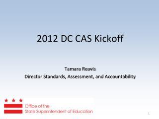 2012 DC CAS Kickoff