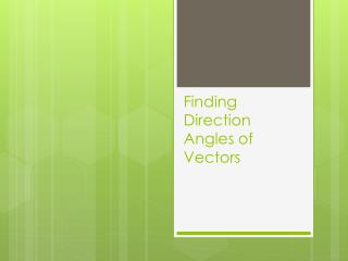 Finding Direction Angles of Vectors