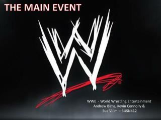WWE  - World Wrestling Entertainment Andrew  Birns , Kevin Connolly &  Sue Vilim � BUSN412