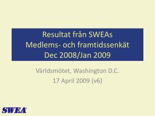 Resultat från SWEAs Medlems- och framtidssenkät Dec 2008/Jan 2009