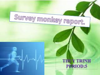 Survey monkey report.