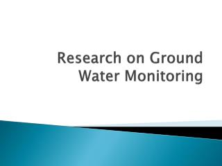 Research on Ground Water Monitoring