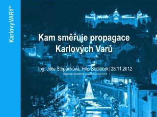 Kam směřuje propagace Karlových Varů